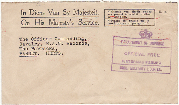 [16521]  SOUTH AFRICA - GB….WW2 OHMS PENALTY ENVELOPE...   1942 Bi-lingual OHMS Penalty for Private use to avoid Payment of Postage £50 printed stampless envelope to Officer Commanding, Cavalry, R.A.C. Records, The Barracks, Barnet cancelled violet Crown over boxed Department of Defence /Official Free /Pietersmaritzburg /Oribi Military Hospital hand stamp & on reverse partial violet oval Received in P(ay Office)